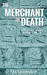 The Merchant of Death: A Mayan Mystery (Book 1 of The Cycle of Xhól, a historical mysteries series) (English Edition)