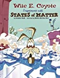Splat!: Wile E. Coyote Experiments with States of Matter (Wile E. Coyote, Physical Science Genius)