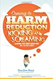Coming to Harm Reduction Kicking and Screaming, Dee-Dee Stout, 1438995474