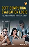 img - for Soft Computing Evaluation Logic: The LSP Decision Method and Its Applications (Wiley - IEEE) book / textbook / text book