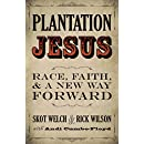 Plantation Jesus: Race, Faith, and a New Way Forward