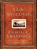 A Life Well Lived, Charles R. Swindoll, 0849901898