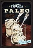 Paleo Ice Cream 75 Recipes For Rich And Creamy Homemade