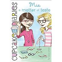 Mia a Matter of Taste (Cupcake Diaries Book 14)
