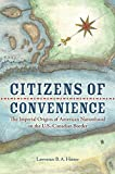 """Lawrence B. A. Hatter, """"Citizens of Convenience: The Imperial Origins of American Nationhood"""" (U Virginia Press, 2016)"""