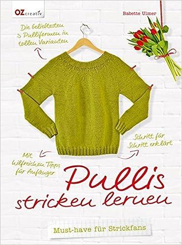Pullis stricken lernen: Must have für Strickfans: