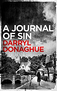A Journal of Sin (A Sarah Gladstone Thriller Book 1) by [Donaghue, Darryl]