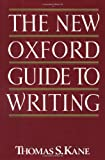 The New Oxford Guide to Writing, Thomas S. Kane, 0195045386