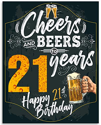 Cheers and Beers to 21 years - 11x14 Unframed Art Print - Makes a Perfect Birthday Decoration Under $15 ()