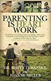 Parenting Is Heart Work, Scott Turansky and Joanne Miller, 0781441528