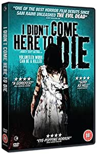 I Didn't Come Here to Die [Import anglais]