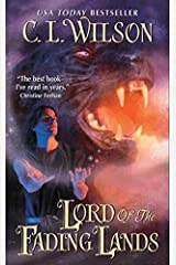 Lord of the Fading Lands (Tairen Soul) by C. L. Wilson (2010-09-28)