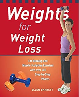 Weights for Weight Loss: Fat-Burning and Muscle-Sculpting Exercises with Over 200