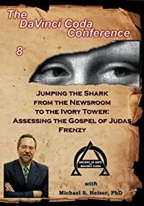 Jumping the Shark from the Newsroom to the Ivory Tower: Assessing the Gospel of Judas Frenzy