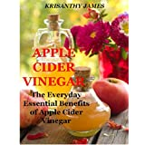 Apple Cider Vinegar: Learn the Everyday Essential Benefits of Apple Cider Vinegar (Apple Cider Vinegar and Coconut Oil, Apple Cider Vinegar Book, Apple ... Apple Cider Vinegar Recipes, Diet Plan)