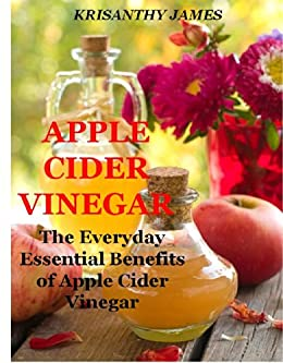 Apple Cider Vinegar: Learn the Everyday Essential Benefits