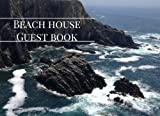 Beach House Guest Book: Cliffs Vacation Guest Book for Your Guests to Sign in - Airbnb, Guest House, Hotel, Bed and Breakfast, Lake House, Cabin, VRBO (Elite Guest Book)