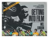 Getting Into Film: (Revised Edition) 0345326407 Book Cover