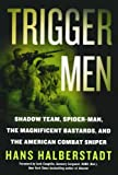 jack white merch - Trigger Men: Shadow Team, Spider-Man, the Magnificent Bastards, and the American Combat Sniper