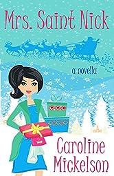 Mrs. Saint Nick : A Novella (A Christmas Central Romantic Comedy Book 2)