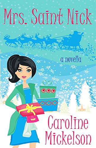 Mrs. Saint Nick : A Novella (A Christmas Central Romantic Comedy Book 2)