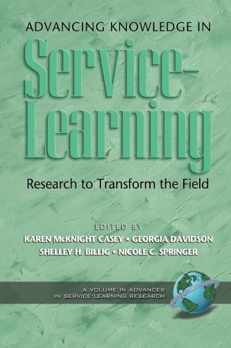 Advancing Knowledge in Service-Learning: Research to Transform the Field (PB) (Advances in Service-Learning Research)
