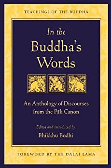 In the Buddha's Words: An Anthology of Discourses from the Pali Canon (Teachings of the Buddha) by [Bodhi, Bhikkhu]