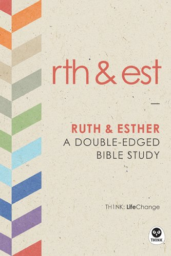 Ruth & Esther: A Double-Edged Bible Study (LifeChange Book 1)