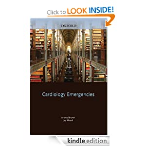 Cardiology Emergencies Jeremy Brown, Jay Mazel, Saul Myerson and Robin Choudhury