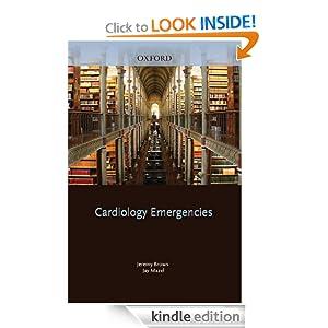 Cardiology Emergencies Jeremy Brown, Jay Mazel, Saul Myerson and Robin Choudhury