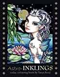 Astro-INKLINGS - zodiac colouring book by Tanya Bond: Coloring book for adults and children featuring inkling girls in zodiac domains of the astrological signs they represent. (Volume 4)