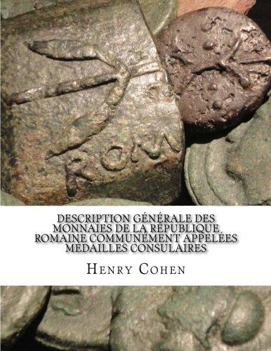 Description Générale des Monnaies de la République Romaine Communément Appelées Médailles Consulaires  [Cohen, Henry] (Tapa Blanda)