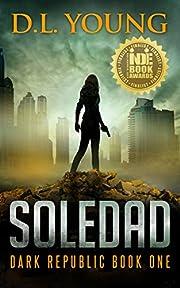 Soledad: Dark Republic Book One