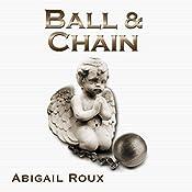 Ball & Chain: Cut & Run Series, Book 8 | Abigail Roux