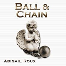Ball & Chain: Cut & Run Series, Book 8 Audiobook by Abigail Roux Narrated by J. F. Harding