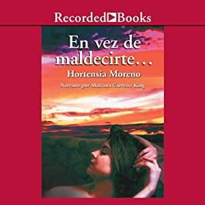 En vez de maldecirte [Instead of Cursing You (Texto Completo)] Audiobook