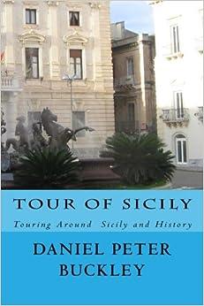 !!HOT!! Tour Of Sicily: Touring Around Sicily And History. Descubra precios customer Montaje angulo Italia Under