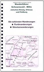 Schwarzwald Mitte - Zwischen Kinzig und Feldberg: Wanderführer mit 61 Touren mit Top-Routenkarten