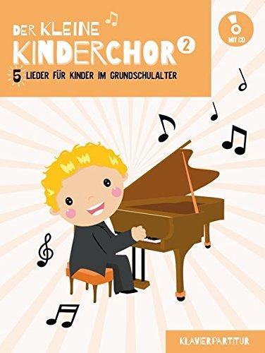 Download Der Kleine Kinderchor: Klavierpartitur Band 2: Band 2 (Klavierpartitur) (Book/CD) pdf