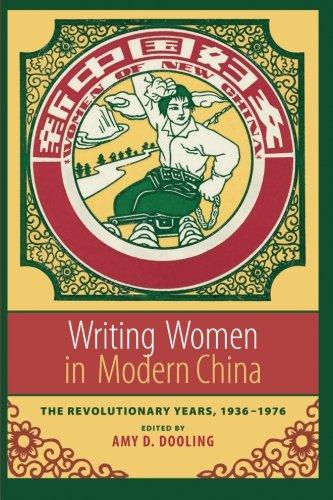 Writing Women in Modern China: The Revolutionary Years,...