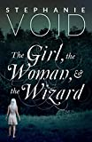 The Girl, the Woman, and the Wizard (Wizards and Faeries Book 3)
