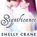 Significance: Significance Series # 1 Hörbuch von Shelly Crane Gesprochen von: Cris Dukehart
