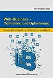 Web-Business - Controlling und Optimierung: Wie das Web erfolgreich in Unternehmen genutzt wird
