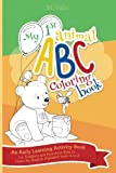 img - for My First Animal ABC Coloring Book: An Early Learning Activity Book for Toddlers and Preschool Kids to Learn the English Alphabet Letters from A to Z book / textbook / text book