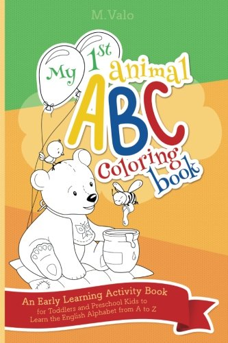 My First Animal ABC Coloring Book: An Early Learning Activity Book for Toddlers and Preschool Kids to Learn the English Alphabet Letters from A to Z cover