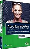 Abschlussarbeiten in der Psychologie und den Sozialwissenschaften. Planen, Durchführen und Auswerten (Pearson Studium - Psychologie)