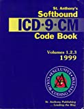 St. Anthony's Softbound ICD-9-CM Code Book, 1999, , 1563295695