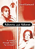 Adverts and Advent: A Rundown Through Advent for Teenagers by David Gatward (2002-07-06)