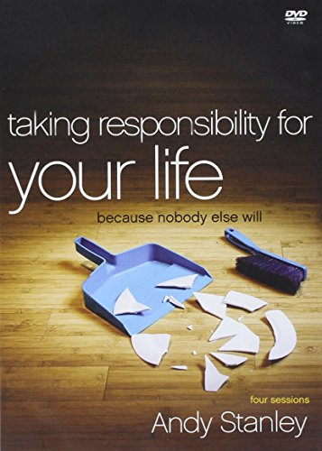 (Taking Responsibility for Your Life: Because Nobody Else Will)