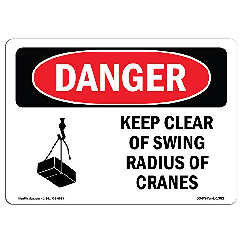 OSHA Danger Sign - Keep Clear of Swing Radius of Cranes | Aluminum Sign | Protect Your Business, Construction Site, Warehouse & Shop Area | Made in The USA from SignMission
